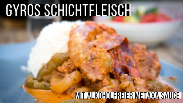 Gyros Schichtfleisch mit alkoholfreier Metaxa Sauce