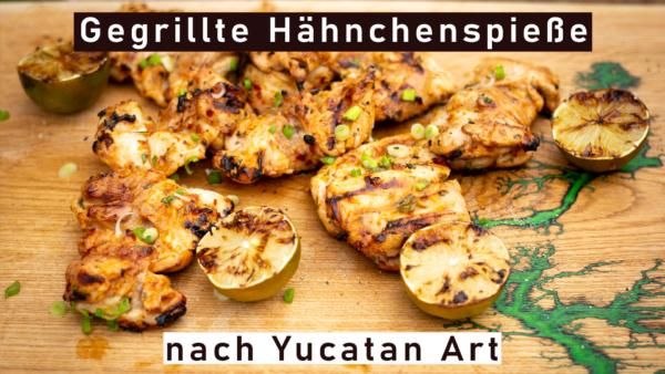 Gegrillte Hähnchenspieße nach Yucatán Art