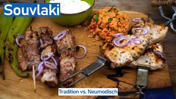 Souvlaki - Tradition vs. Neumodisch