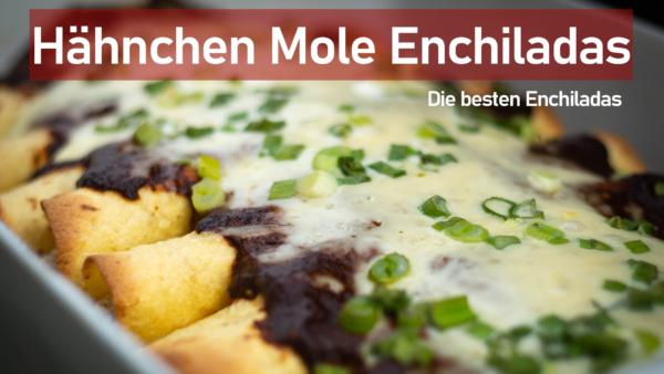 Mole Enchiladas - die wohl besten Enchiladas