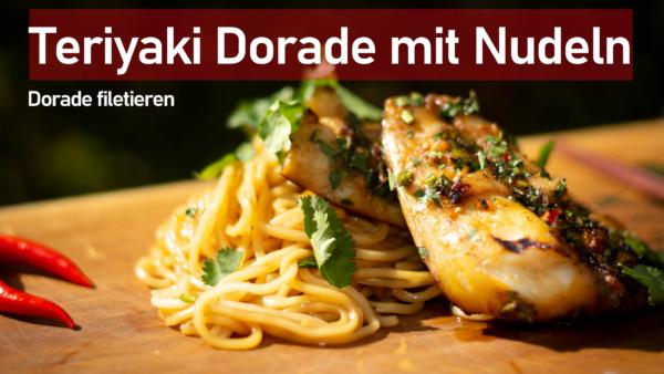 Teriyaki Dorade mit Nudeln - Dorade filetieren